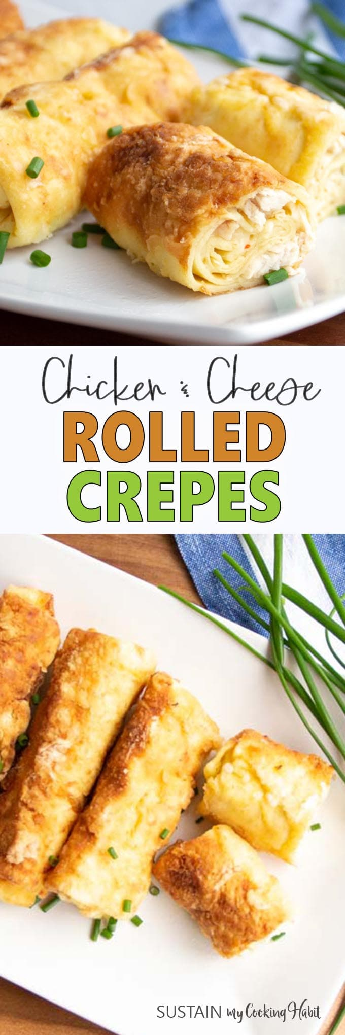 Collage of images showing various views of the rolled crepes with leftover chicken recipe.