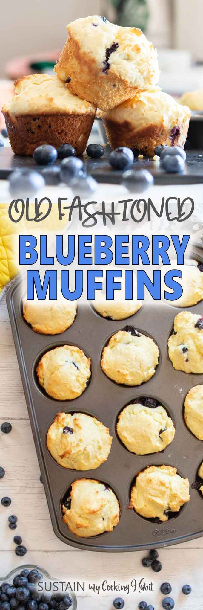 Long image with two photos and text overlay saying Old Fashioned Blueberry Muffins.