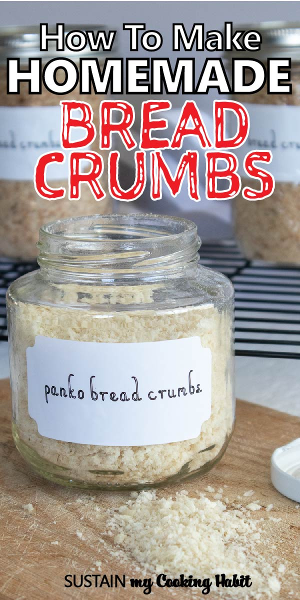 A glass jar filled and labelled with panko bread crumbs with text overlay that says how to make breadcrumbs.