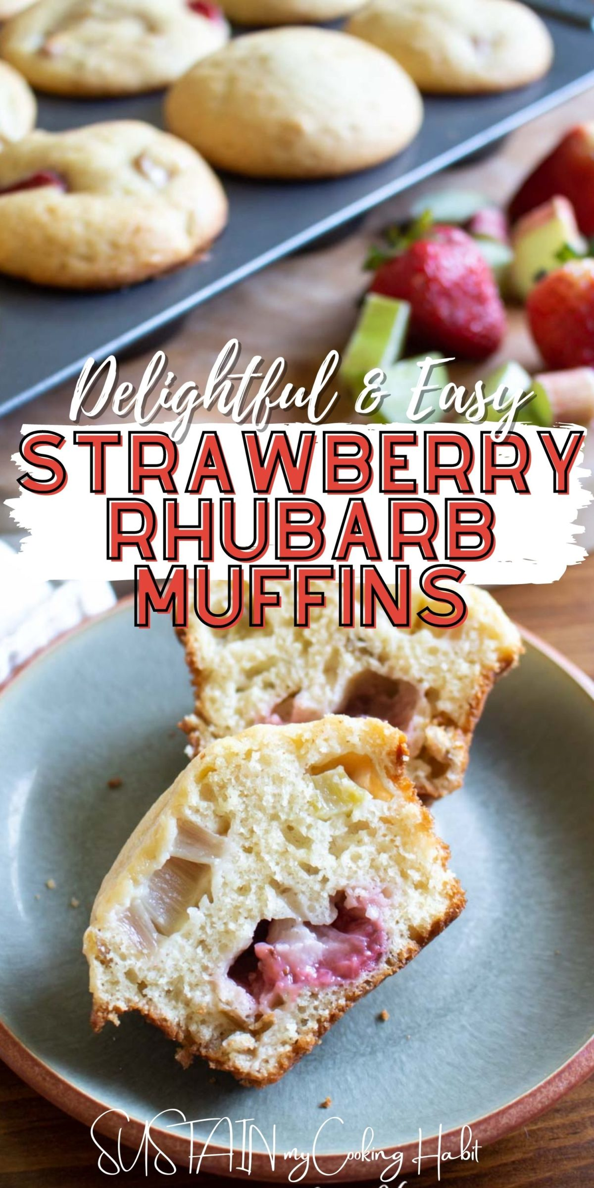 Strawberry Rhubarb muffin cut in half with text overlay.