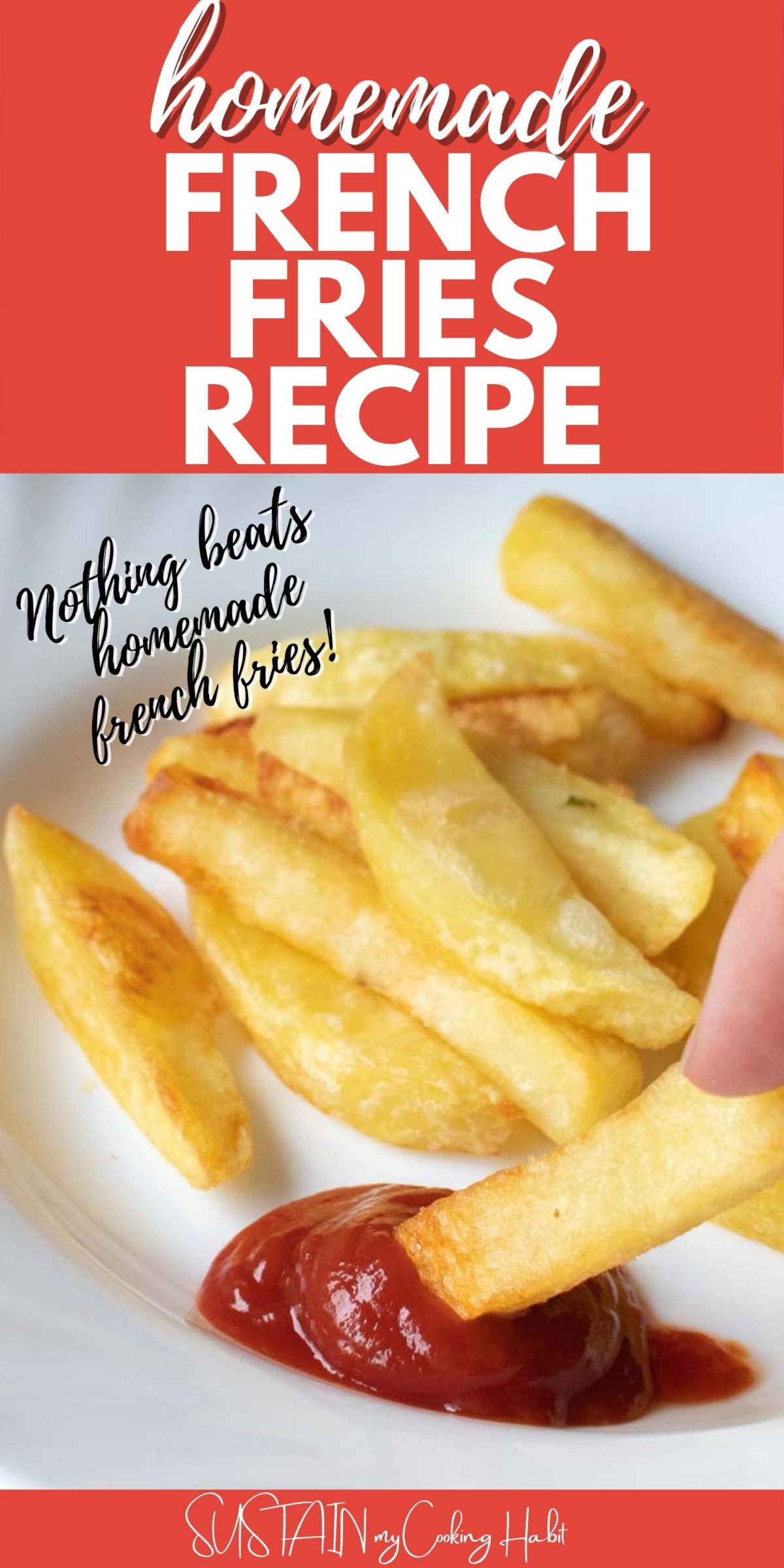 Homemade french fry being dipped in ketchup with text overlay.